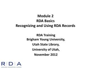 Module 2 RDA Basics Recognizing and Using RDA Records