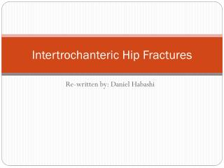 Intertrochanteric  Hip Fractures