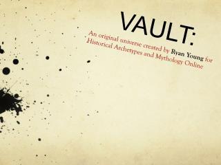 VAULT: