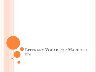 Literary  Vocab  for Macbeth