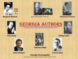 Georgia Authors http://webtech.cherokee.k12.ga.us/creekland-ms/LieslNew/joel_chandler_harris.htm