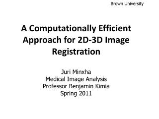 A Computationally Efficient  Approach for 2D-3D Image Registration