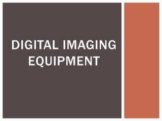 Digital Imaging Equipment
