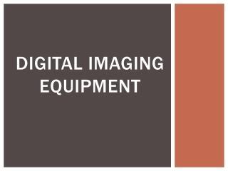 Digital Imaging Equipment