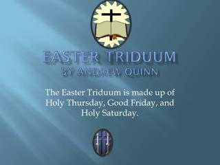 EASTER  TRIDUUM By Andrew Quinn