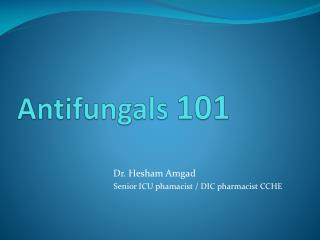 Antifungals  101