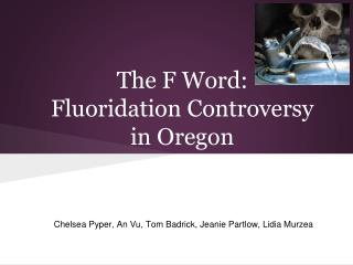 The F Word: Fluoridation Controversy  in Oregon