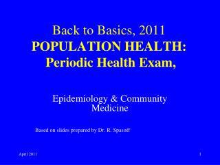 Back to Basics, 2011  POPULATION HEALTH: Periodic Health Exam,