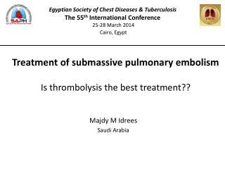 Treatment of submassive pulmonary embolism Is thrombolysis the best treatment??