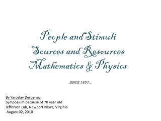 People andStimuli Sources and Resources Mathematics & Physics