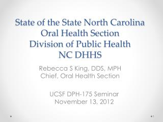 State of the State North Carolina Oral  Health Section Division of Public Health NC DHHS