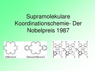 Supramolekulare Koordinationschemie- Der Nobelpreis 1987