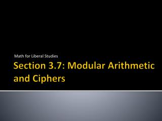 Section 3.7: Modular Arithmetic and Ciphers
