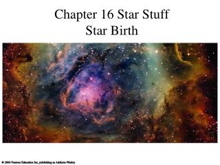Chapter  16  Star Stuff Star Birth
