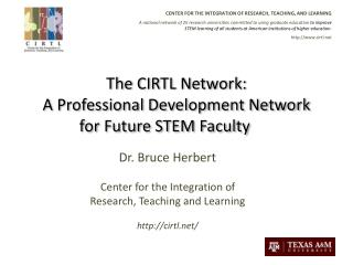 The CIRTL Network:  A Professional Development Network for Future STEM Faculty