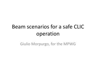 Beam scenarios for a safe CLIC operation
