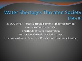 Water Shortages Threaten Society [ Take II]