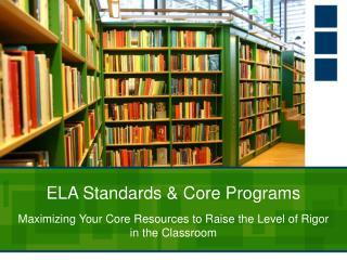 ELA Standards & Core Programs