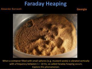 Faraday Heaping