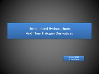 Unsaturated Hydrocarbons  And Their Halogen Derivatives