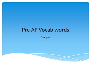 Pre- AP Vocab  words