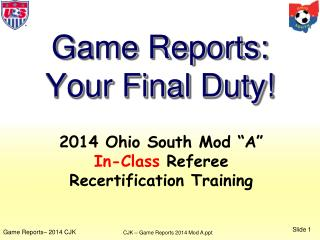 2014 Ohio  South  Mod �A� In-Class  Referee  Recertification Training
