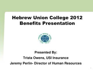 Hebrew Union College 2012 Benefits Presentation