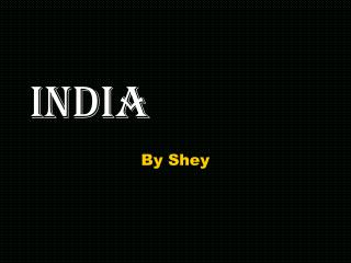 INDIA By Shey Clothes