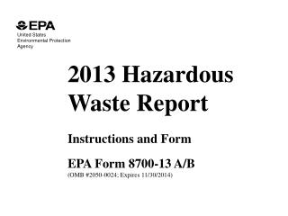2013 Hazardous  Waste Report Instructions and Form EPA Form 8700-13 A/B