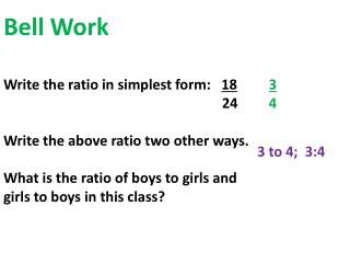 Bell Work Write the ratio in simplest form:    18