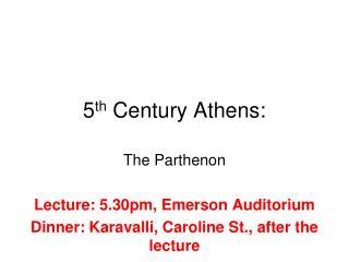 5 th  Century Athens:
