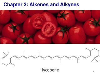 Chapter 3: Alkenes and Alkynes