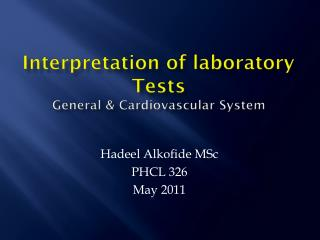 Interpretation of laboratory Tests General & Cardiovascular System