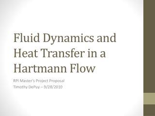Fluid Dynamics and Heat Transfer in a Hartmann Flow