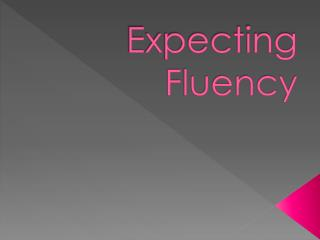 Expecting Fluency