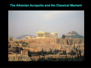 The  Athenian Acropolis  and the Classical Moment