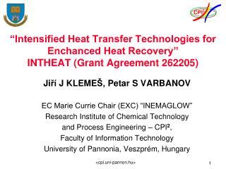 """Ji ří  J KLEME Š,  Petar S VARBANOV EC Marie Currie Chair (EXC) """"INEMAGLOW"""""""