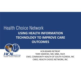 USING HEALTH INFORMATION TECHNOLOGY TO IMPROVE CARE OUTCOMES