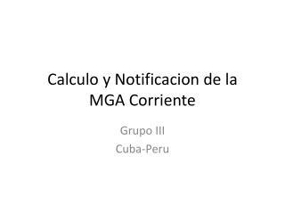 Calculo  y  Notificacion  de la  MGA  Corriente
