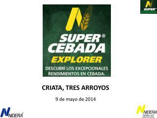 CRIATA, TRES ARROYOS 9 de mayo de 2014