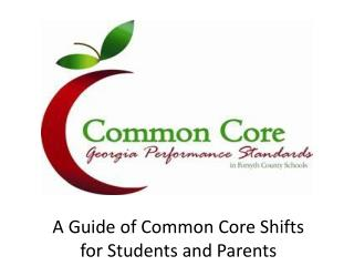 A Guide of Common Core Shifts  for Students and Parents