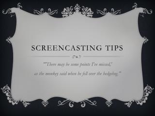 Screencasting  Tips