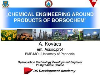 A. Kovács em .  Assoc.prof BME/MOL/University of Pannonia