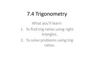 7.4 Trigonometry