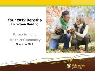 Your 2012 Benefits Employee Meeting
