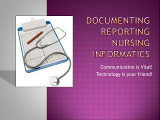 Documenting reporting nursing  informatics