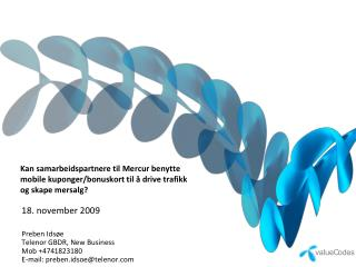 18. november 2009 Preben Ids�e Telenor GBDR, New Business Mob +4741823180