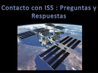 Contacto con ISS : Preguntas y Respuestas