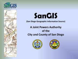 SanGIS (San Diego Geographic Information Source) A Joint Powers Authority of the