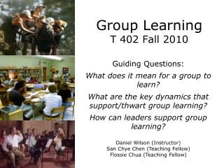 Group Learning T 402 Fall  2010